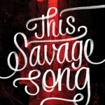This Savage Song_Schwab