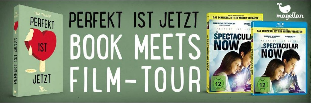 Book meets Film-Tour_The Spectacular Now_Perfekt ist jetzt_