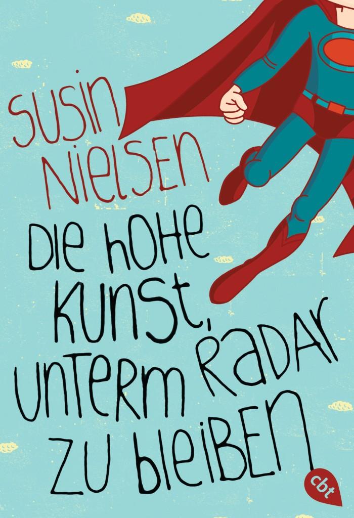 Die hohe Kunst unterm Radar zu bleiben von Susin Nielsen