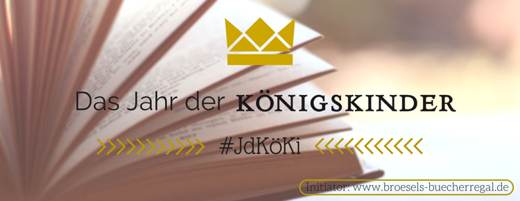 Das Jahr der Königskinder - #JdKöKi: Abstimmung für das Februar-Buch!