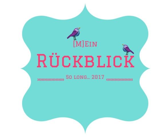 [M]Ein Rückblick 2017...So long 2017!